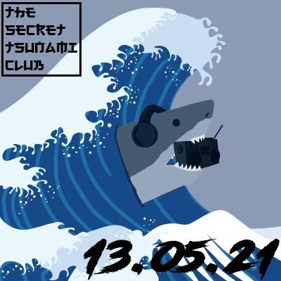 The Secret Tsunami Club - 13-05-21