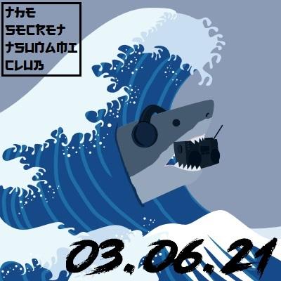 The Secret Tsunami Club - 03-06-21