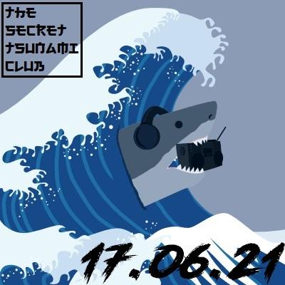 The Secret Tsunami Club - 17-06-21