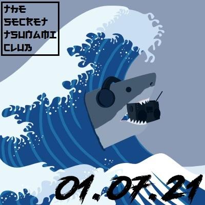 The Secret Tsunami Club - 01-07-21
