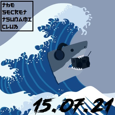 The Secret Tsunami Club - 15-07-21