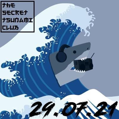 The Secret Tsunami Club - 29-07-21