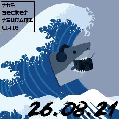 The Secret Tsunami Club - 26-08-21