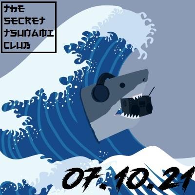 The Secret Tsunami Club - 07-10-21