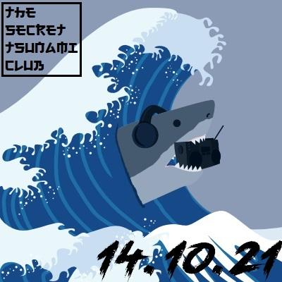 The Secret Tsunami Club - 14-10-21